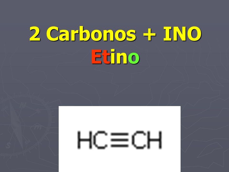 2 Carbonos + INO Etino