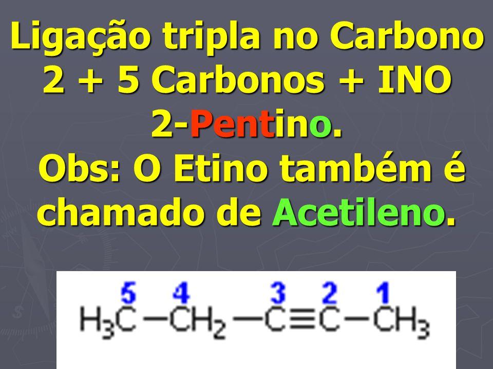 Ligação tripla no Carbono 2 + 5 Carbonos + INO 2-Pentino