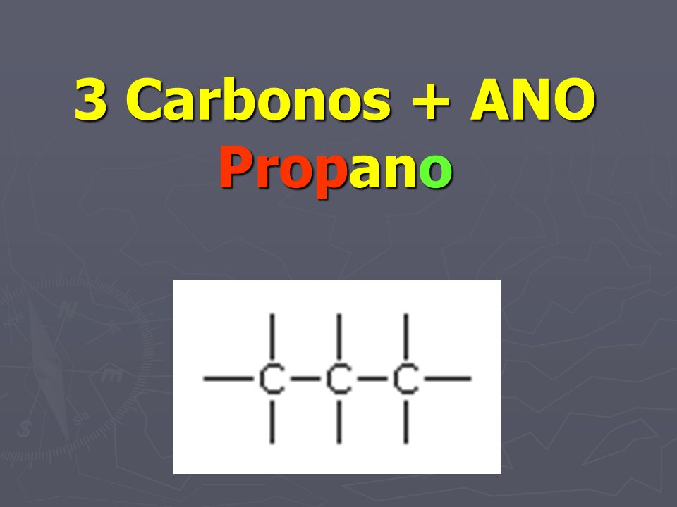 3 Carbonos + ANO Propano