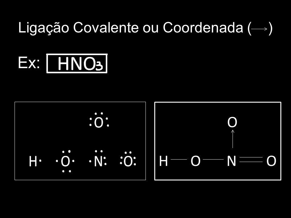Ligação Covalente ou Coordenada ( )