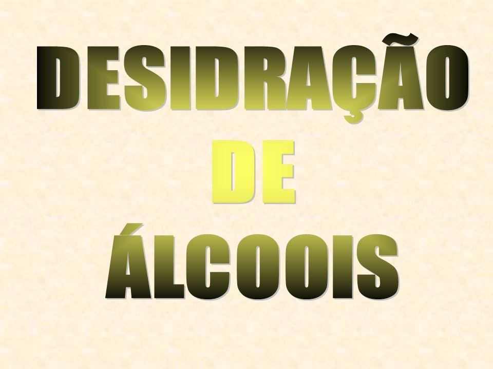 DESIDRAÇÃO DE ÁLCOOIS