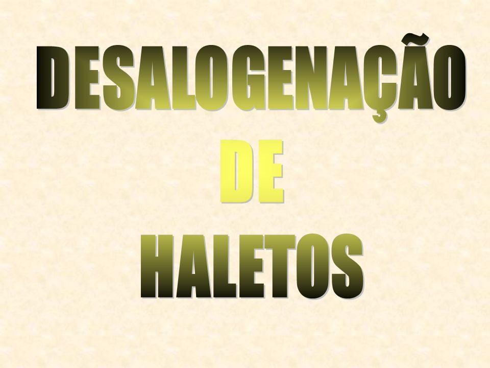 DESALOGENAÇÃO DE HALETOS