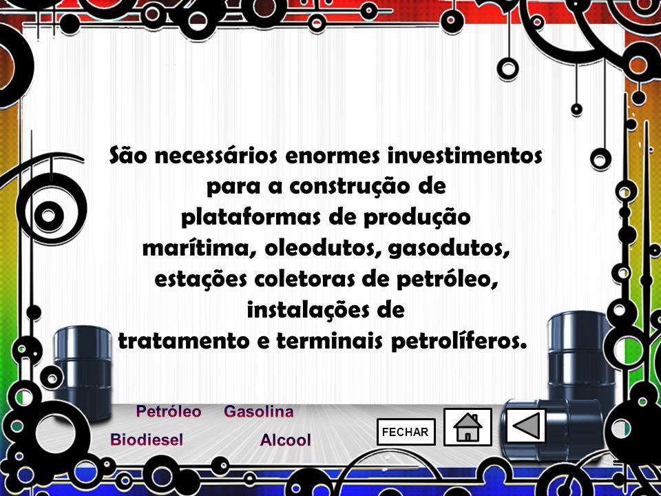 São necessários enormes investimentos para a construção de