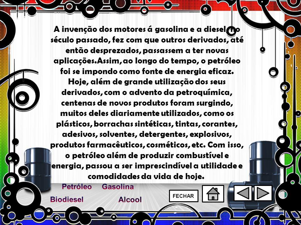 A invenção dos motores á gasolina e a diesel, no século passado, fez com que outros derivados, até então desprezados, passassem a ter novas aplicações.Assim, ao longo do tempo, o petróleo foi se impondo como fonte de energia eficaz.