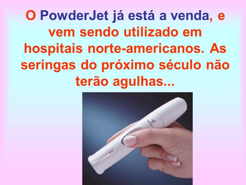 O PowderJet já está a venda, e vem sendo utilizado em hospitais norte-americanos.