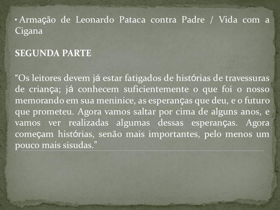 Armação de Leonardo Pataca contra Padre / Vida com a Cigana