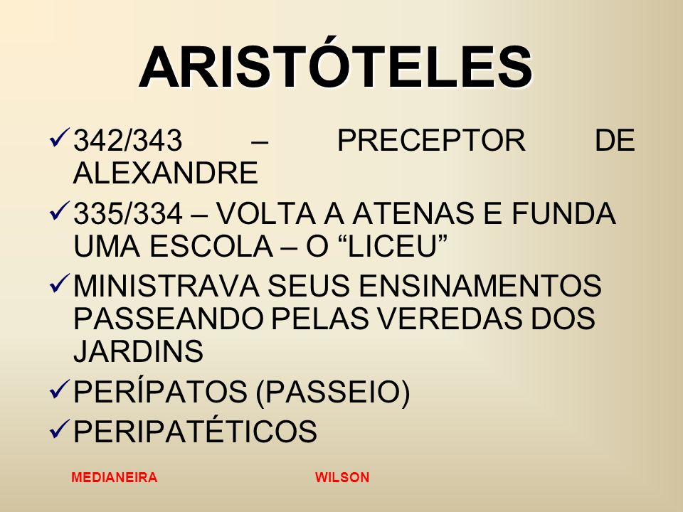ARISTÓTELES 342/343 – PRECEPTOR DE ALEXANDRE