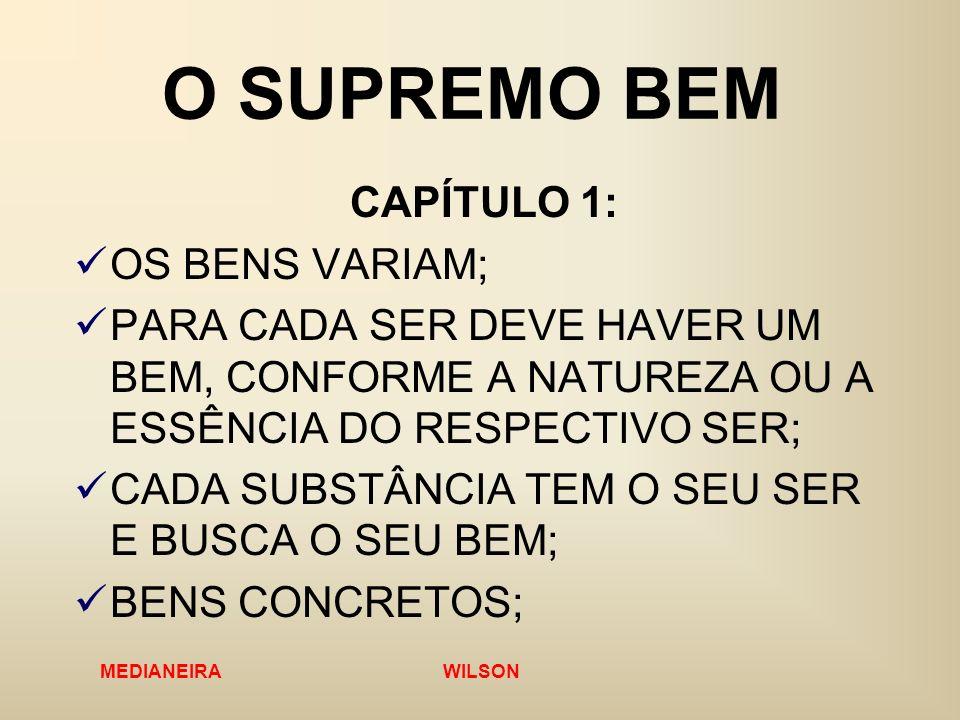 O SUPREMO BEM CAPÍTULO 1: OS BENS VARIAM;