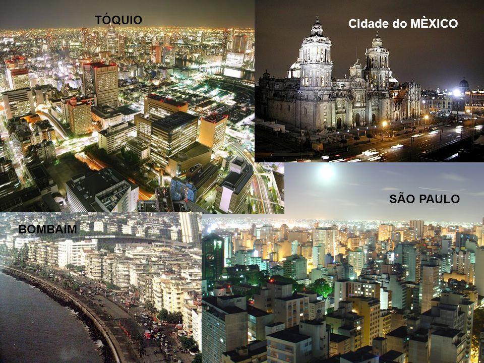 TÓQUIO TÓQUIO Cidade do MÈXICO SÃO PAULO BOMBAIM