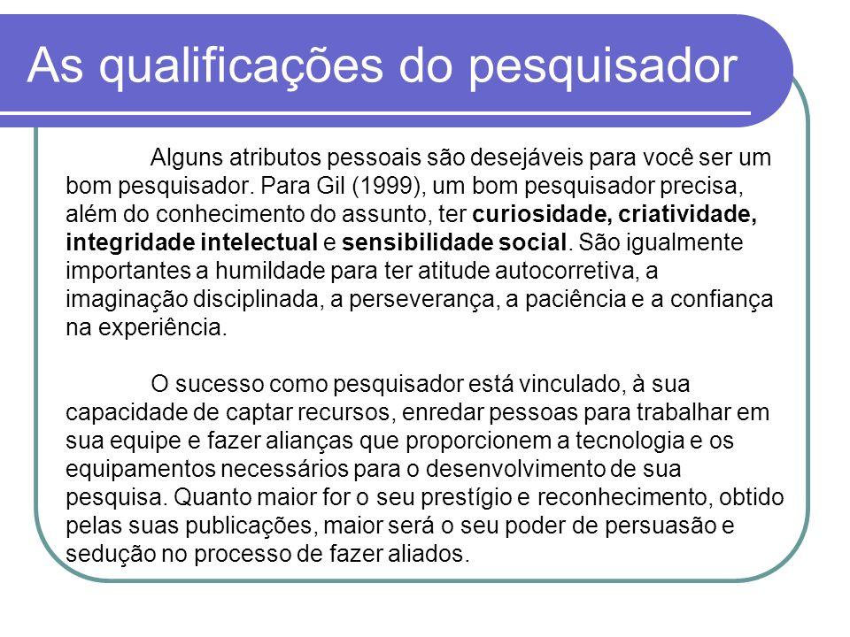 As qualificações do pesquisador