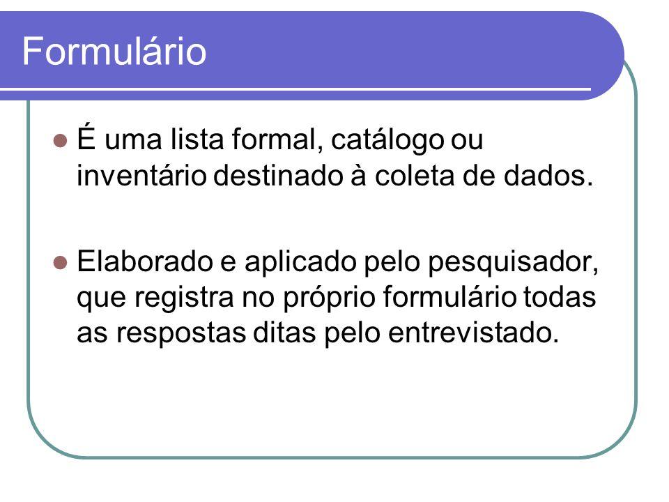 FormulárioÉ uma lista formal, catálogo ou inventário destinado à coleta de dados.