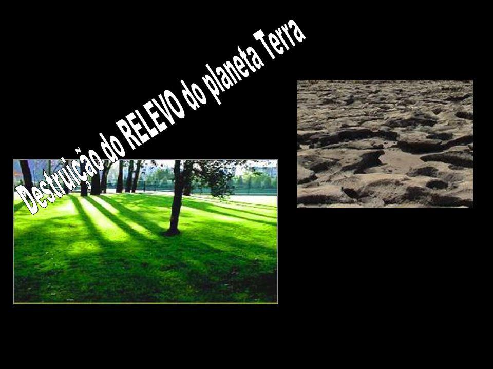 Destruição do RELEVO do planeta Terra