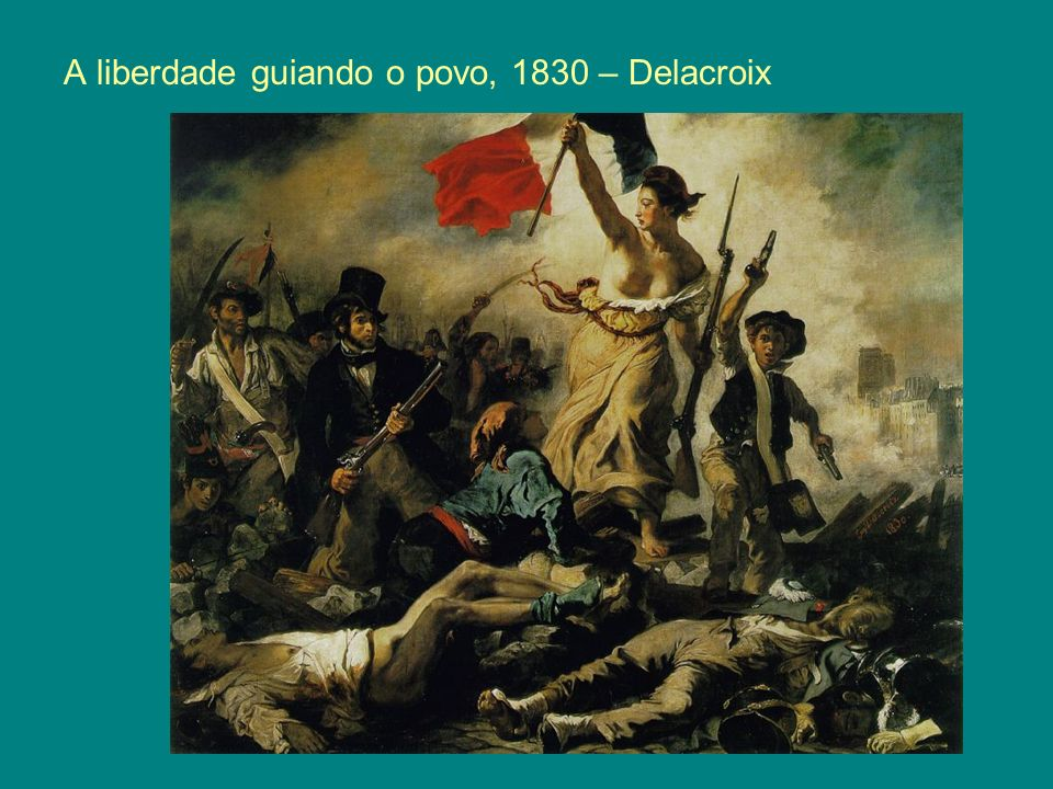 A liberdade guiando o povo, 1830 – Delacroix