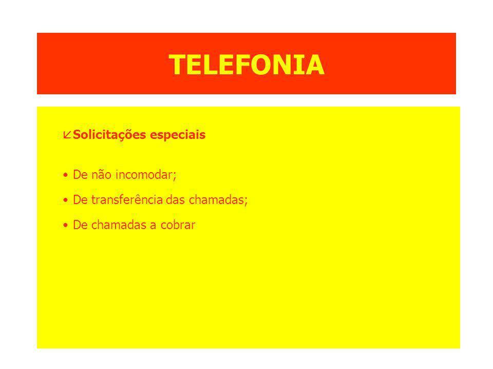TELEFONIA Solicitações especiais De não incomodar;