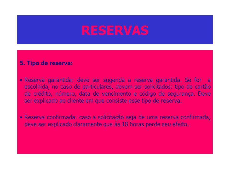 RESERVAS 5. Tipo de reserva: