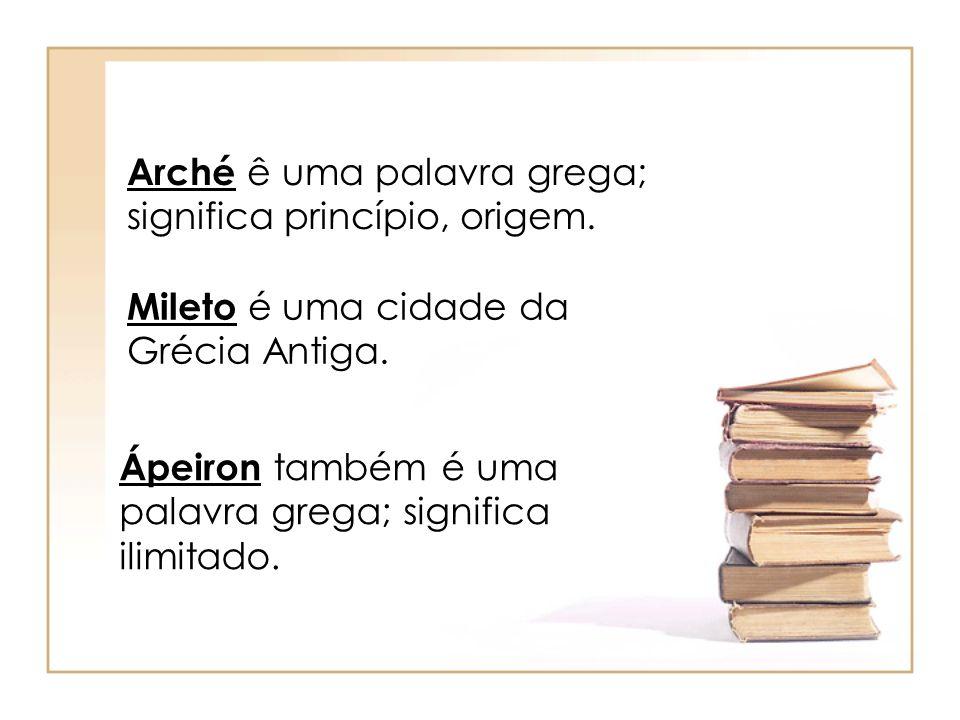 Arché ê uma palavra grega; significa princípio, origem.