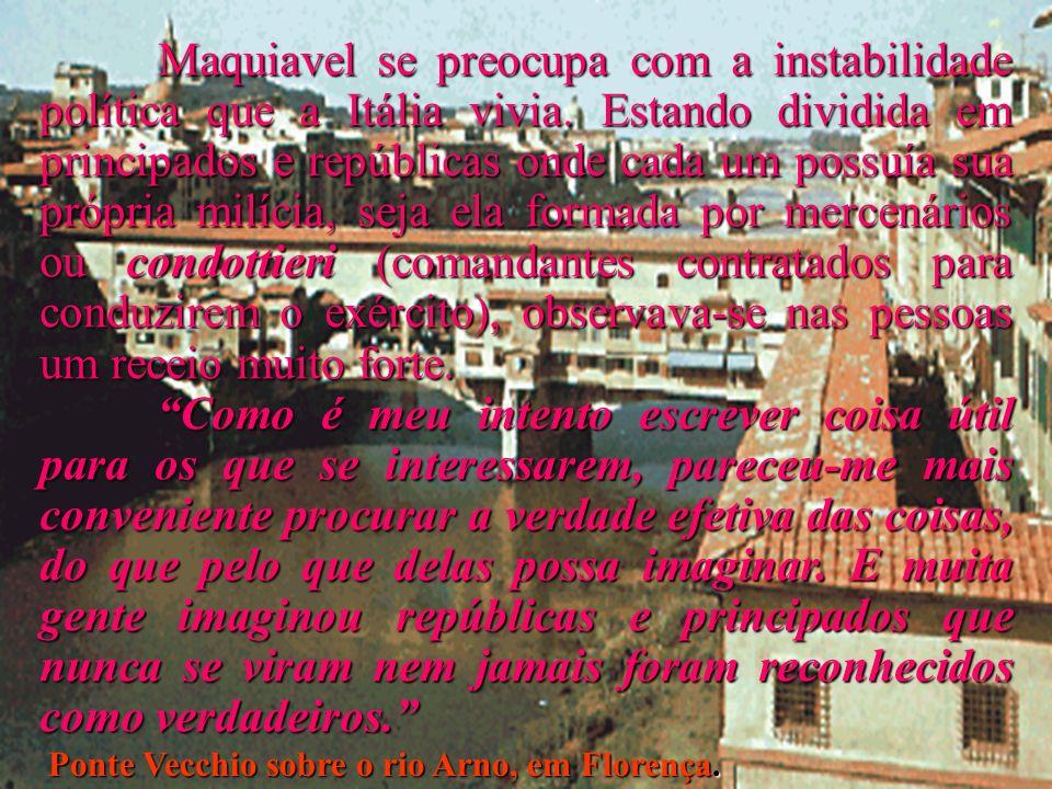Maquiavel se preocupa com a instabilidade política que a Itália vivia