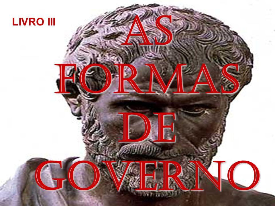 LIVRO III AS FORMAS DE GOVERNO