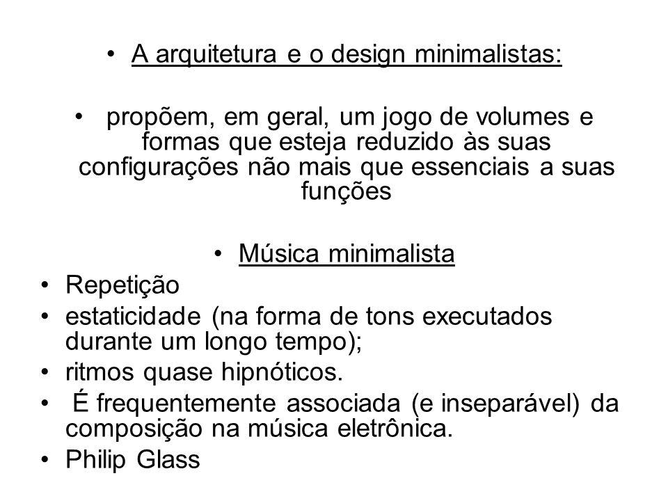 A arquitetura e o design minimalistas: