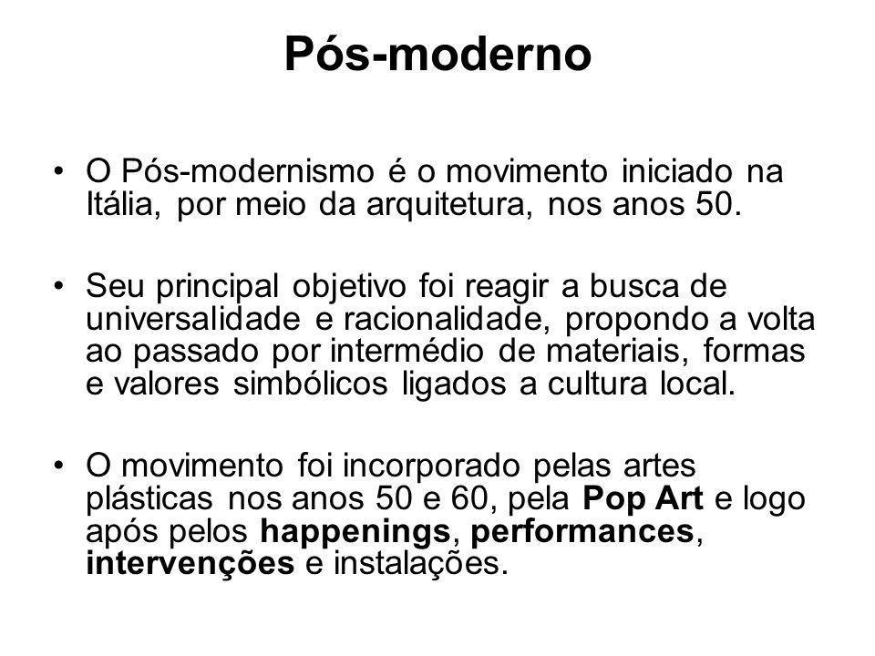 Pós-moderno O Pós-modernismo é o movimento iniciado na Itália, por meio da arquitetura, nos anos 50.