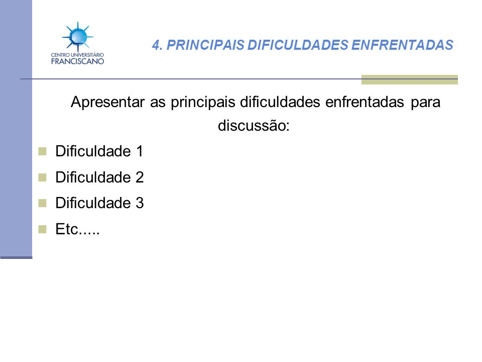 4. PRINCIPAIS DIFICULDADES ENFRENTADAS
