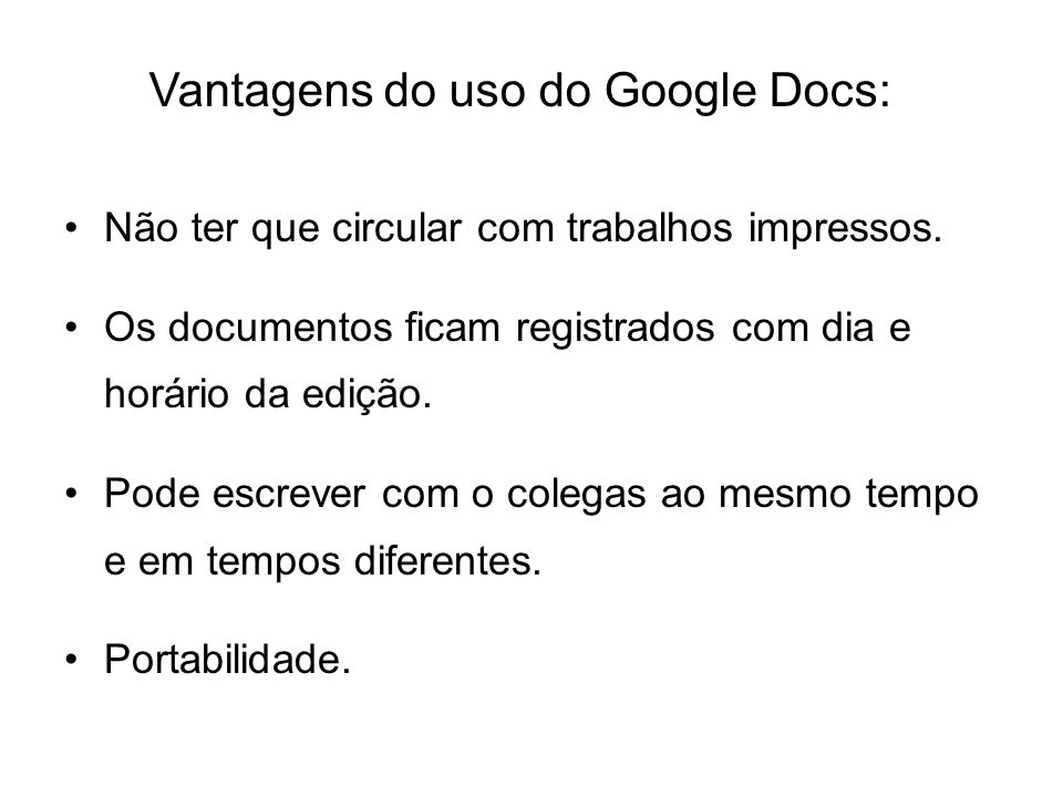 Vantagens do uso do Google Docs: