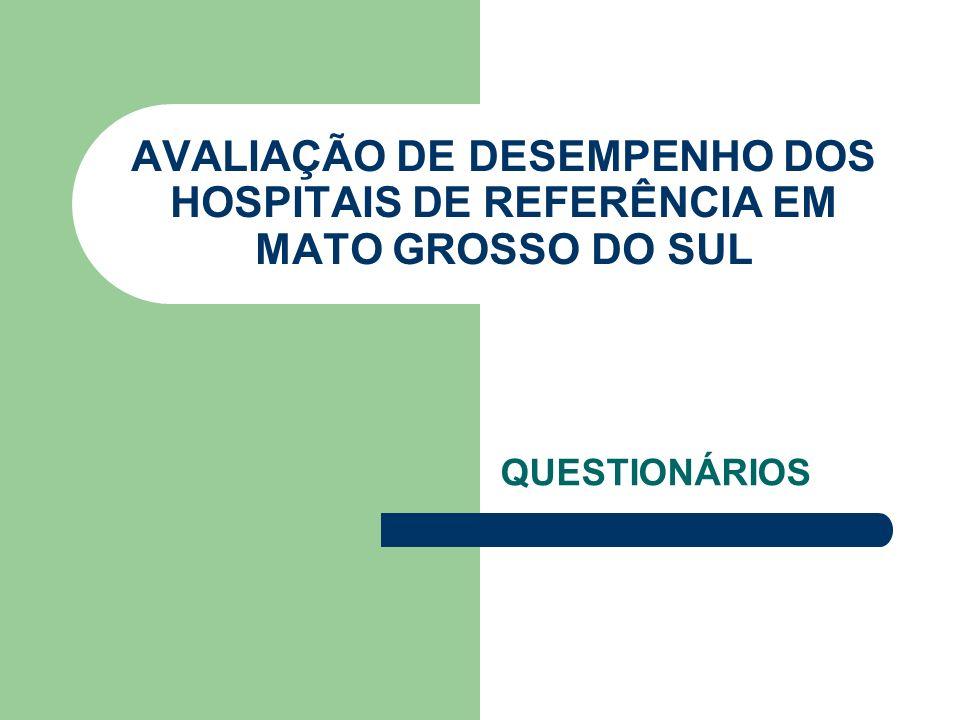 AVALIAÇÃO DE DESEMPENHO DOS HOSPITAIS DE REFERÊNCIA EM MATO GROSSO DO SUL
