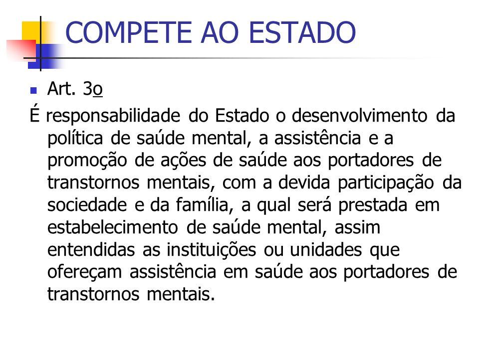 COMPETE AO ESTADO Art. 3o.