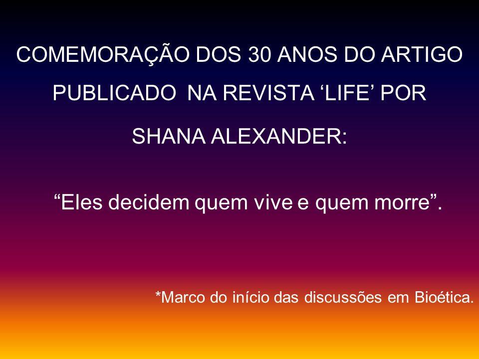 COMEMORAÇÃO DOS 30 ANOS DO ARTIGO PUBLICADO NA REVISTA 'LIFE' POR