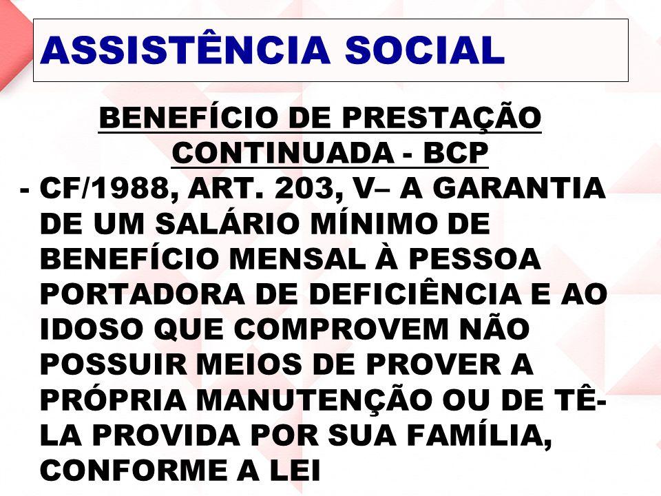 BENEFÍCIO DE PRESTAÇÃO CONTINUADA - BCP
