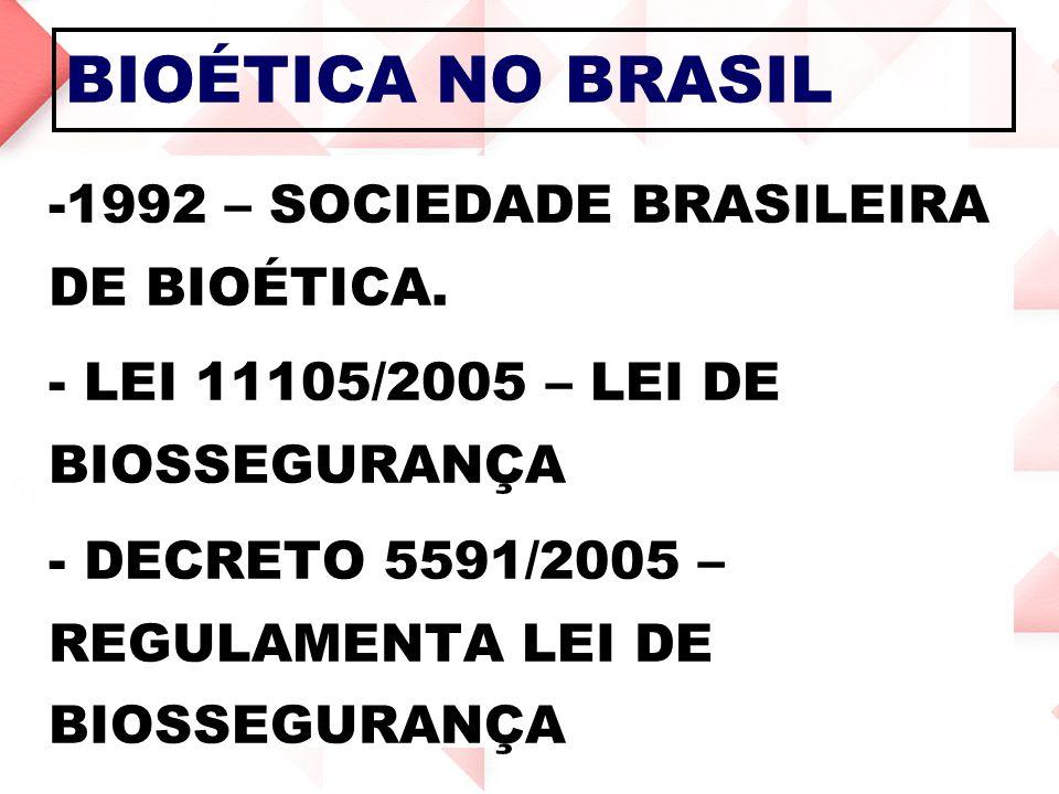 BIOÉTICA NO BRASIL 1992 – SOCIEDADE BRASILEIRA DE BIOÉTICA.