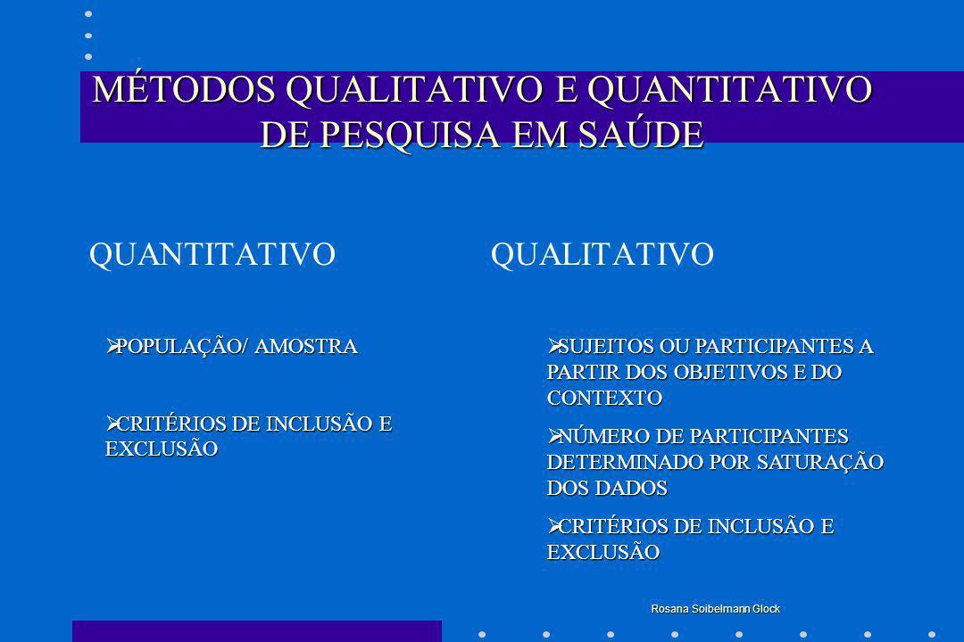 MÉTODOS QUALITATIVO E QUANTITATIVO DE PESQUISA EM SAÚDE