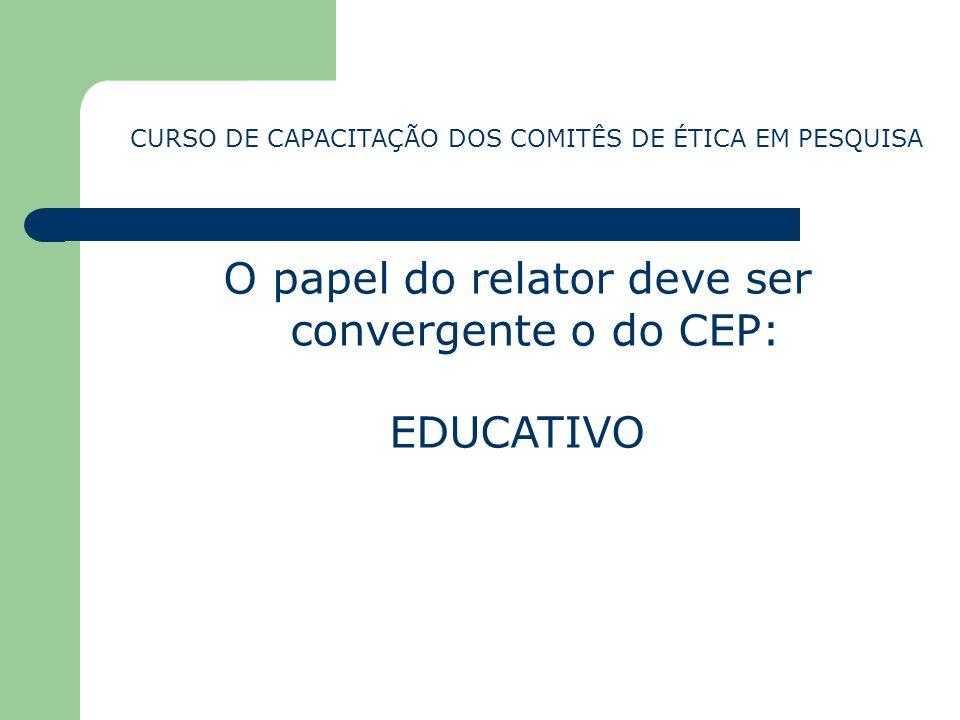O papel do relator deve ser convergente o do CEP: