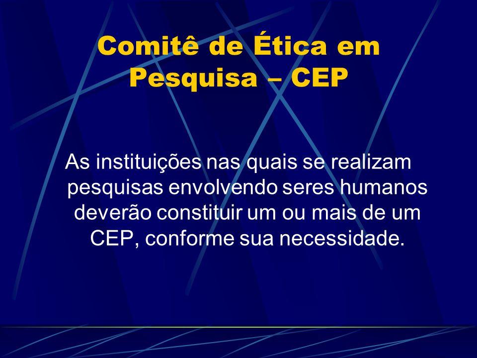 Comitê de Ética em Pesquisa – CEP