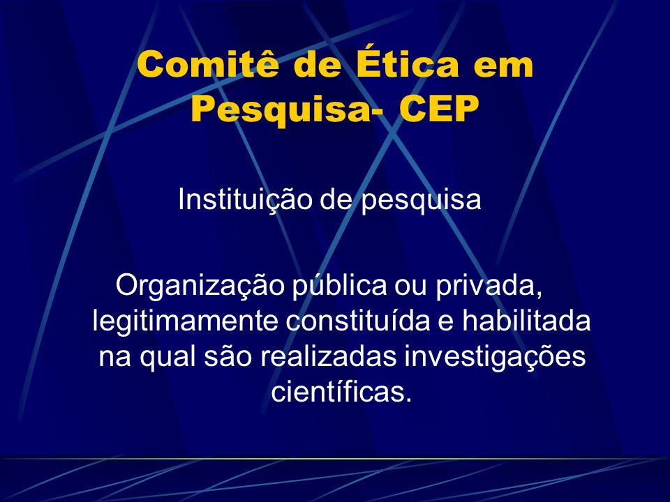 Comitê de Ética em Pesquisa- CEP