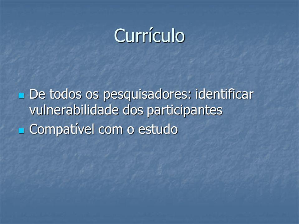 Currículo De todos os pesquisadores: identificar vulnerabilidade dos participantes.