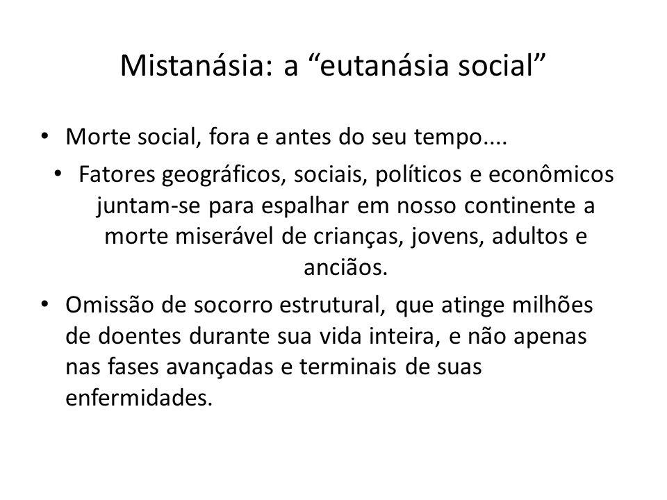 Mistanásia: a eutanásia social