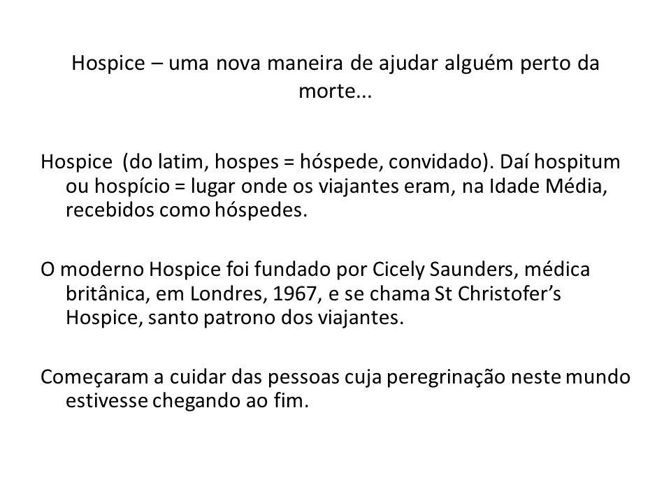 Hospice – uma nova maneira de ajudar alguém perto da morte...