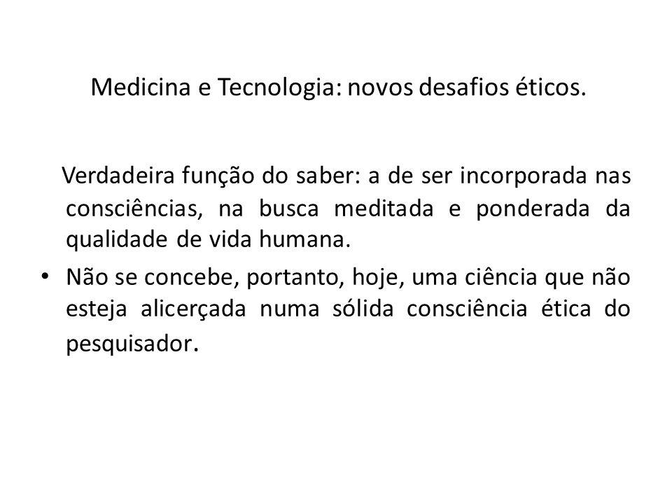 Medicina e Tecnologia: novos desafios éticos.