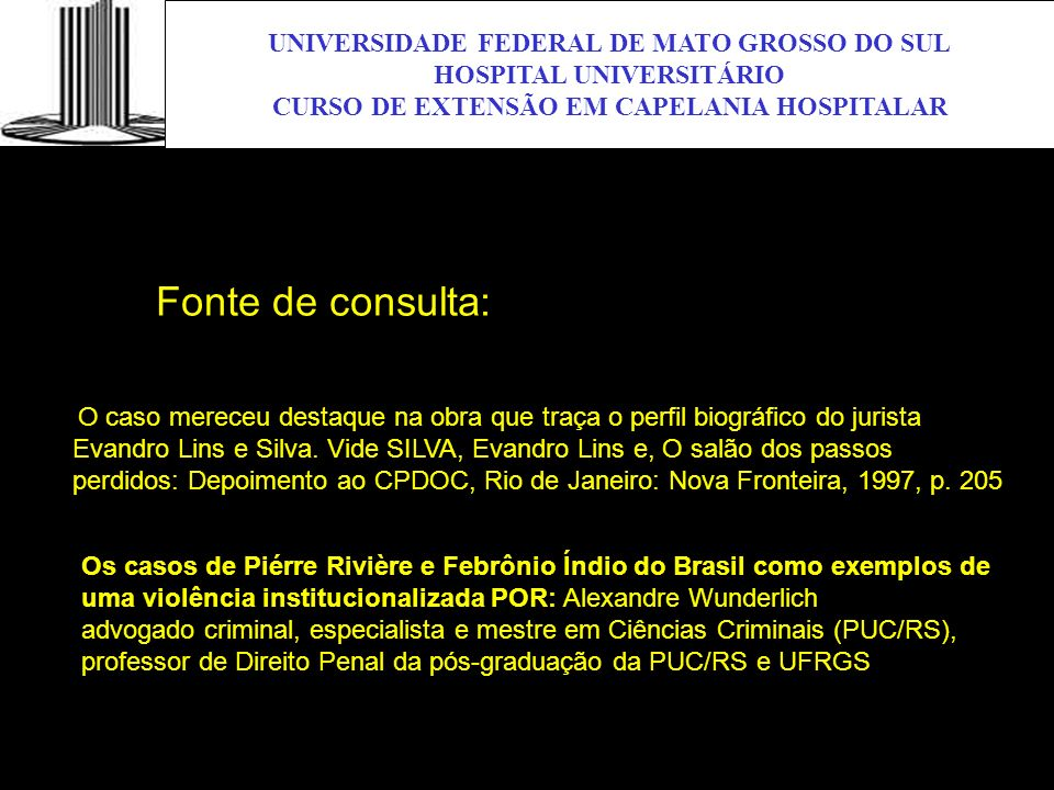 Fonte de consulta: UNIVERSIDADE FEDERAL DE MATO GROSSO DO SUL