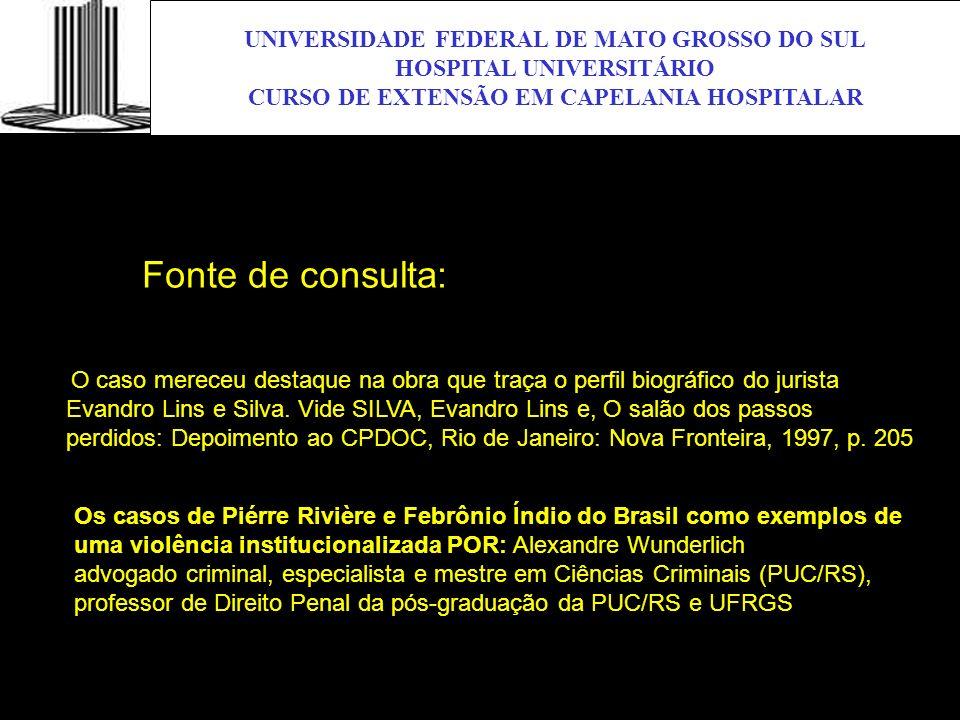 Fonte de consulta: UNIVERSIDADE FEDERAL DE MATO GROSSO DO SUL