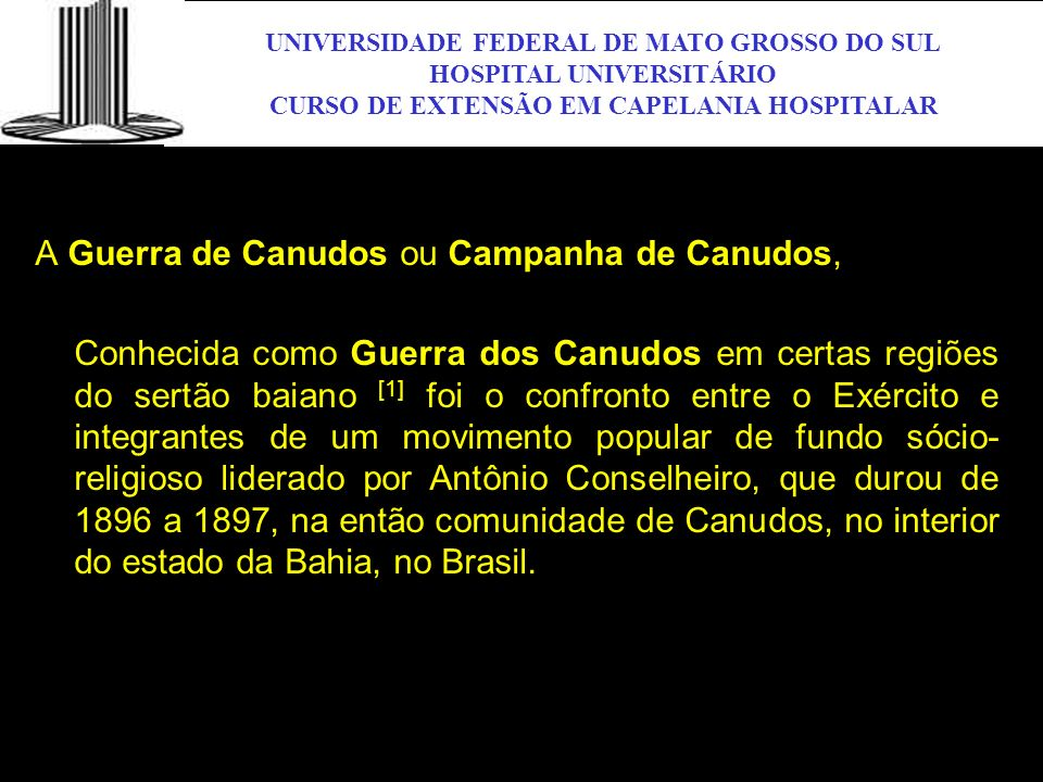 UFMS A Guerra de Canudos ou Campanha de Canudos,