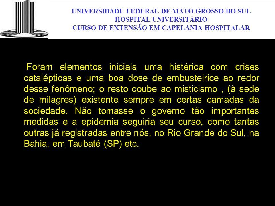 UNIVERSIDADE FEDERAL DE MATO GROSSO DO SUL HOSPITAL UNIVERSITÁRIO CURSO DE EXTENSÃO EM CAPELANIA HOSPITALAR