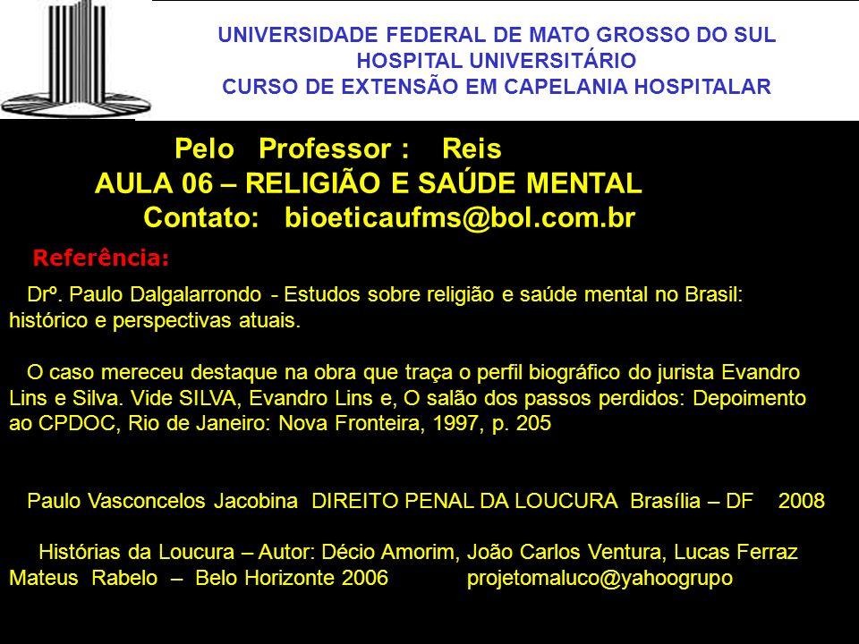 UFMS Pelo Professor : Reis AULA 06 – RELIGIÃO E SAÚDE MENTAL