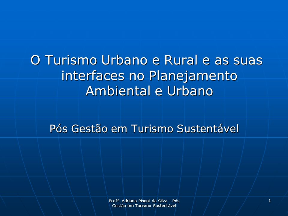 O Turismo Urbano e Rural e as suas interfaces no Planejamento Ambiental e Urbano