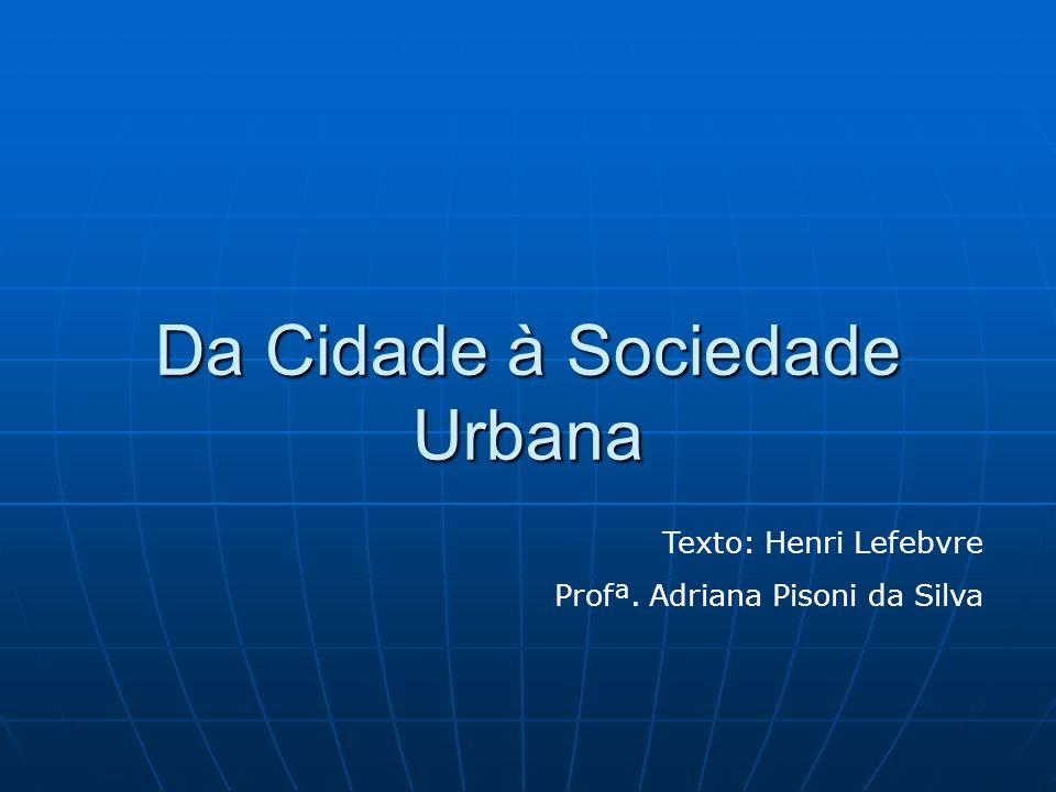 Da Cidade à Sociedade Urbana