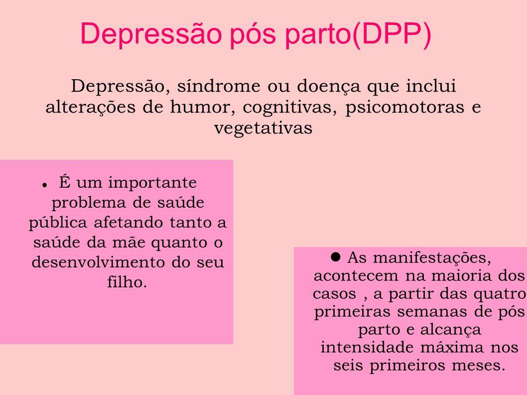 Depressão pós parto(DPP)