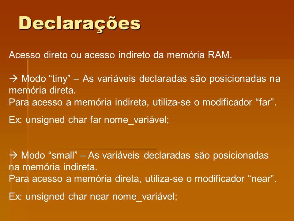 Declarações Acesso direto ou acesso indireto da memória RAM.