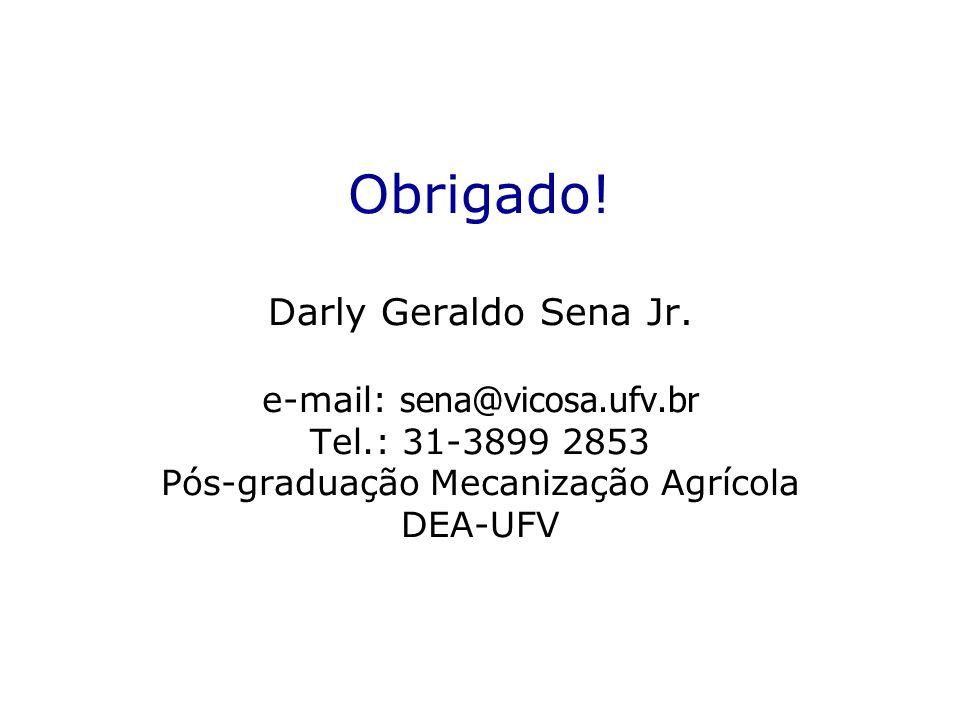 Obrigado. Darly Geraldo Sena Jr. e-mail: sena@vicosa. ufv. br Tel