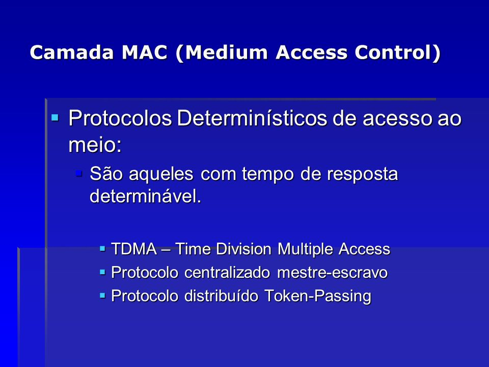 Camada MAC (Medium Access Control)